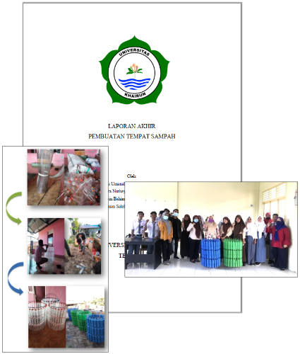Cover page of a final student report, with inset image showing sequence of upcycling plastic bottles into color-coded trashcans, and the trashcans installed in local Indonesian schools